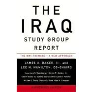 Iraq Study Group Report : The Way Forward - A New Approach by THE IRAQ STUDY GROUPBAKER, JAMES A. III, 9780307386564
