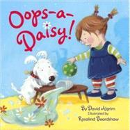 Oops-a-Daisy! by ALGRIM, DAVIDBEARDSHAW, ROSALIND, 9780375846564