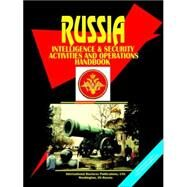 Russia Intelligence & Security Activities and Operations Handbook by International Business Publications, USA, 9780739716564