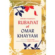 Edward FitzGerald's Rubaiyat of Omar Khayyam by Khayyam, Omar; Perry, Lincoln; Richardson, Robert D.; FitzGerald, Edward, 9781620406564