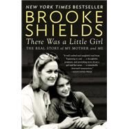 There Was a Little Girl by Shields, Brooke, 9780147516565