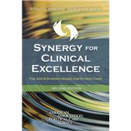 Synergy for Clinical Excellence The AACN Synergy Model for Patient Care by Hardin, Sonya R.; Kaplow, Roberta, 9781284106565