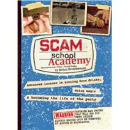 Scam School Academy: Advanced Lessons in Scoring Free Drinks, Doing Magic, and Becoming the Life of the Party by Brushwood, Brian, 9781632206565