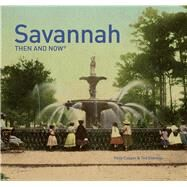 Savannah Then and Now by Cooper, Polly; Eldridge, Ted, 9781910496565