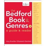 The Bedford Book of Genres: A Guide & Reader by Braziller, Amy; Kleinfeld, Elizabeth, 9780312386566