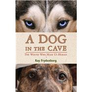 A Dog in the Cave by Frydenborg, Kay, 9780544286566