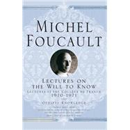 Lectures on the Will to Know by Foucault, Michel; Davidson, Arnold I. I.; Burchell, Graham, 9781403986566