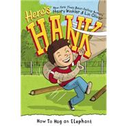 How to Hug an Elephant by Winkler, Henry; Oliver, Lin; Garrett, Scott, 9780448486567