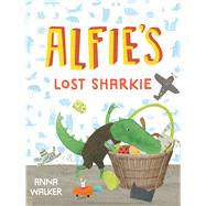 Alfie's Lost Sharkie by Walker, Anna, 9780544586567