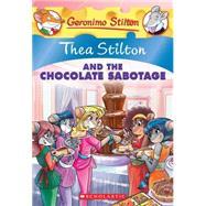 Thea Stilton #19: Thea Stilton and the Chocolate Sabotage by Stilton, Thea, 9780545646567