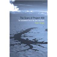The Scars of Project 459: The Environmental Story of the Lake of the Ozarks by Angel, Traci, 9781557286567