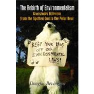 The Rebirth of Environmentalism: Grassroots Activism from the Spotted Owl to the Polar Bear by Bevington, Douglas, 9781597266567