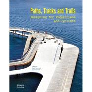 Paths, Tracks and Trails by Ceccon, Paolo; Zampieri, Laura, 9781864706567
