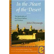 In the Heart of the Desert by Chryssavgis, John; Ware, Kallistos, 9781933316567