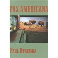 Pax Americana by Otremba, Paul, 9781935536567
