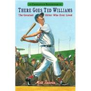 There Goes Ted Williams: The Greatest Hitter Who Ever Lived by Tavares, Matt, 9780763676568