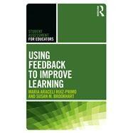 Using Feedback to Improve Learning by Ruiz-Primo; Maria Araceli, 9781138646568