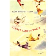 Almost Famous Women Stories by Mayhew Bergman, Megan, 9781476786568
