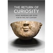 The Return of Curiosity by Thomas, Nicholas, 9781780236568