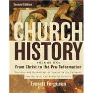 Church History - from Christ to Pre-Reformation by Ferguson, Everett, 9780310516569