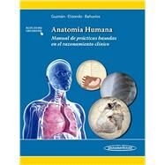 Anatomía humana / Human Anatomy: Manual de prácticas basadas en el razonamiento clínico / Practices Manual Based on Clinical Reasoning by López, Santos Guzmán; Elizondo-Omaña, Rodrigo E.; Rizo, Mauricio Bañuelos, 9786079356569