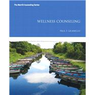 Wellness Counseling by Granello, Paul F, 9780132996570