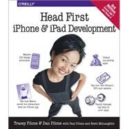 Head First iPhone and iPad Development : A Learner's Guide to Creating Objective-C Applications for the iPhone and IPad by Pilone, Tracey; Pilone, Dan; Pilone, Paul (CON); McLaughlin, Brett (CON), 9781449316570