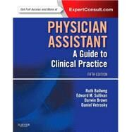 Physician Assistant: A Guide to Clinical Practice (Book with Access Code) by Ballweg, Ruth; Sullivan, Edward M.; Brown, Darwin; Vetrosky, Daniel, Ph.D., 9781455706570