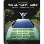 70s Concept Cars: Yesterday's Dreams of the Future by Schlegelmich, Rainer W.; Lingner, Heinrich, 9783832796570
