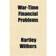 War-time Financial Problems by Withers, Hartley, 9781153746571