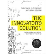 The Innovator's Solution by Christensen, Clayton M.; Raynor, Michael E., 9781422196571