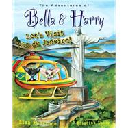 The Adventures of Bella & Harry by Manzione, Lisa; Lucco, Kristine, 9781937616571