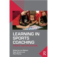 Learning in Sports Coaching: Theory and Application by Nelson; Lee, 9781138816572