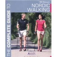 The Complete Guide to Nordic Walking by Stewart, Gill, 9781408186572
