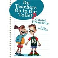 Do Teachers Go to the Toilet? by Fitzmaurice, Gabriel, 9781856356572
