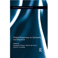 Global Perspectives on Spirituality and Education by Watson; Jacqueline, 9781138286573