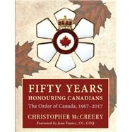 Fifty Years Honouring Canadians by Mccreery, Christopher; Vanier, Jean, 9781459736573