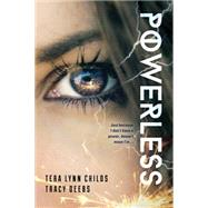 Powerless by Childs, Tera Lynn; Deebs, Tracy, 9781492616573