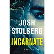 Incarnate A Novel by Stolberg, Josh, 9781501136573