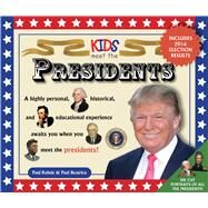 Kids Meet the Presidents by Rodhe, Paul; Beatrice, Paul; Lewis, Alexandra, 9781604336573