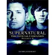 Supernatural: The Official Companion Season 2 by KNIGHT, NICHOLAS, 9781845766573
