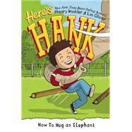 How to Hug an Elephant by Winkler, Henry; Oliver, Lin; Garrett, Scott, 9780448486574