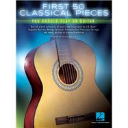 First 50 Classical Pieces You Should Play on Guitar by Hal Leonard Publishing Corporation; Hill, John, 9781495056574