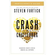 Crash the Chatterbox Participant's Guide by FURTICK, STEVEN, 9781601426574