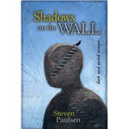 Shadows on the Wall by Paulsen, Steven, 9781925496574