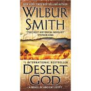 Desert God: A Novel of Ancient Egypt by Smith, Wilbur A., 9780062276575