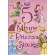 5-minute Princess Stories by Disney Book Group; Disney Storybook Artists, 9781423146575