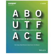 About Face: The Essentials of Interaction Design by Cooper, Alan; Reimann, Robert; Cronin, David; Noessel, Christopher, 9781118766576