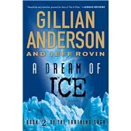 A Dream of Ice Book 2 of The EarthEnd Saga by Anderson, Gillian; Rovin, Jeff, 9781476776576