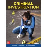 Criminal Investigation by Swanson, Charles; Chamelin, Neil; Territo, Leonard; Taylor, Robert W, 9780078026577